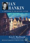 Ian Rankin: A Companion to the Mystery Fiction (McFarland Companions to Mystery Fiction #10) Cover Image