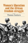 Women's Liberation and the African Freedom Struggle Cover Image