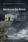 Banks on the Brink: Global Capital, Securities Markets, and the Political Roots of Financial Crises (Political Economy of Institutions and Decisions) Cover Image