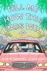 Tell Me How This Ends Well Cover Image