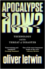 Apocalypse How?: Technology and the Threat of Disaster Cover Image