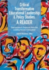 Critical Transformative Educational Leadership and Policy Studies - A Reader: Discussions and Solutions from the Leading Voices in Education Cover Image