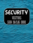 Security Visitors Sign in Log Book: Logbook for Front Desk Security, Business, Doctors, Schools, hospitals & offices (guest sign book business) Cover Image