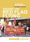 Keeping the Red Flag Flying: The Democratic Socialist Party in Australian Politics: Documents, 1992-2002 Cover Image