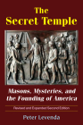 The Secret Temple: Masons, Mysteries, and the Founding of America Cover Image