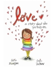 Love: A story about who you truly are. Cover Image