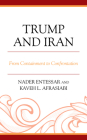 Trump and Iran: From Containment to Confrontation Cover Image
