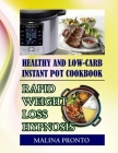 Healthy And Low-carb Instant Pot Cookbook: Rapid Weight Loss Hypnosis Cover Image