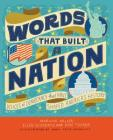 Words That Built a Nation: Voices of Democracy That Have Shaped America's History Cover Image