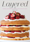 Layered: Baking, Building, and Styling Spectacular Cakes Cover Image