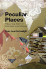 Peculiar Places: A Queer Crip History of White Rural Nonconformity Cover Image