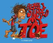 Because I Stubbed My Toe (Fiction Picture Books) Cover Image
