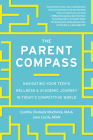 The Parent Compass: Navigating Your Teen's Wellness and Academic Journey in Today's Competitive World Cover Image