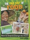 The True Cost of Food (Consumer Nation: How to Shop to Change the World) Cover Image