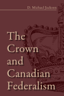 The Crown and Canadian Federalism Cover Image
