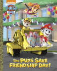 The Pups Save Friendship Day! (PAW Patrol) (Big Golden Book) Cover Image