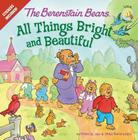 The Berenstain Bears: All Things Bright and Beautiful: Stickers Included! (Berenstain Bears Living Lights 8x8) Cover Image