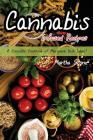 Cannabis Infused Recipes: A Complete Cookbook of Marijuana Dish Ideas! Cover Image