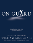 On Guard: Defending Your Faith with Reason and Precision Cover Image