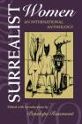 Surrealist Women: An International Anthology (Surrealist Revolution) Cover Image