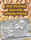 Kids Coloring Book with Monster Trucks: Get Ready To Have Fun coloring A great Monster Truck Coloring Book (Original Artist Designs, High Resolution) Cover Image
