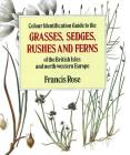 Colour Identification Guide to the Grasses, Sedges, Rushes and Ferns of the British Isles and North Western Europe Cover Image