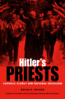 Hitler's Priests: Catholic Clergy and National Socialism Cover Image