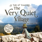 The Very Quiet Village: A Tale of Yosemite Cover Image
