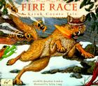 Fire Race: A Karuk Coyote Tale of How Fire Came to the People Cover Image