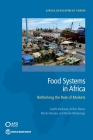 Agrifood Systems in Africa: Rethinking the Role of Markets (Africa Development Forum) Cover Image