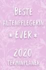 Terminplaner 2020: Kalender für die beste Altenpflegerin Planer - Terminkalender mit Wochenplaner, Monatsplaner und Jahresplaner - Tasche Cover Image