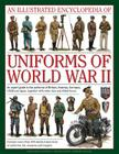 An Illustrated Encyclopedia of Uniforms of World War II: An Expert Guide to the Uniforms of Britain, America, Germany, USSR and Japan, Together with O Cover Image