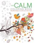 The Calm Coloring Book: Beautiful images to soothe your cares away (Chartwell Coloring Books #14) Cover Image