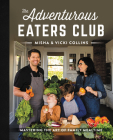 The Adventurous Eaters Club: Mastering the Art of Family Mealtime Cover Image