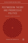 Postmodern Theory and Progressive Politics: Toward a New Humanism (Political Philosophy and Public Purpose) Cover Image