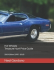 Hot Wheels Treasure Hunt Price Guide: 2019 Edition (1995 - 2019) Cover Image