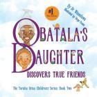 Obatala's Daughter Discovers True Friends Cover Image