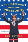 The Kid Who Ran For President Cover Image