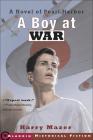 A Boy at War: A Novel of Pearl Harbor Cover Image