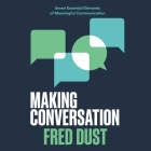 Making Conversation: Seven Essential Elements of Meaningful Communication Cover Image