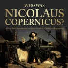 Who Was Nicolaus Copernicus? - A Very Short Introduction on Space Grade 3 - Children's Biographies Cover Image