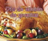 Dia de Accion de Gracias = Thanksgiving Day Cover Image