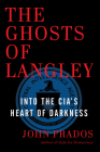 The Ghosts of Langley: Into the Cia's Heart of Darkness Cover Image