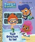 The Doctor is In! (Bubble Guppies) (Little Golden Book) Cover Image