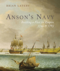 Anson's Navy: Building a Fleet for Empire 1744-1763 Cover Image