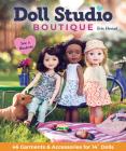 Doll Studio Boutique: Sew a Wardrobe; 46 Garments & Accessories for 14