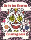 Dia De Los Muertos Coloring Book: A Day Of The Dead Sugar Skull Easy Patterns Relaxation Perfect Gift For Adults and Teens Cover Image
