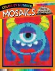 Pixel Monsters Mosaics Coloring Books: Color by Number for Adults Stress Relieving Design Puzzle Quest Cover Image