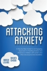 Attacking Anxiety: A Step-By-Step Guide to an Engaging Approach to Treating Anxiety and Phobias in Children with Autism and Other Develop Cover Image