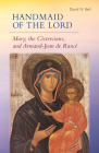 Handmaid of the Lord: Mary, the Cistercians, and Armand-Jean de Rancé (Cistercian Studies) Cover Image